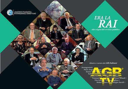 'Era la RAI': la storia della Rai raccontata dai suoi protagonisti