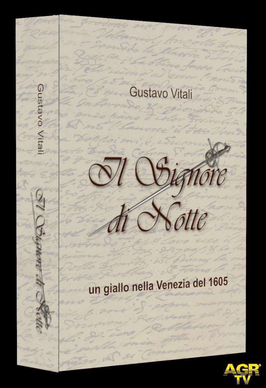 Gustavo Vitali: Il Signore di Notte, romanzo giallo ambientato nella Venezia del 1605