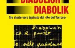"""In libreria...Diabolic Diabolich Diabolik tre storie vere ispirate dal """"Re del Terrore"""""""