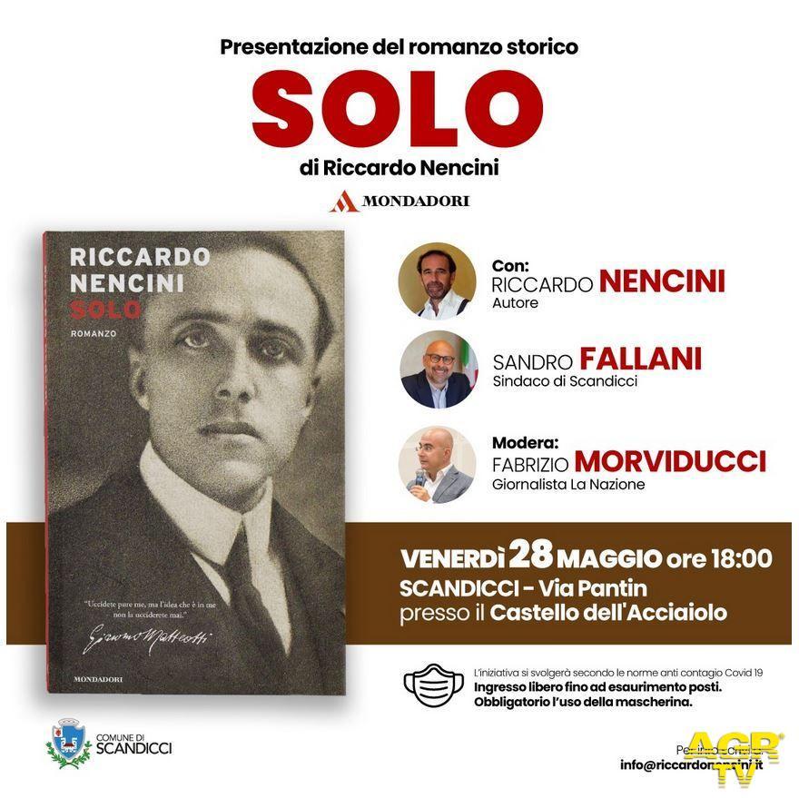 """Comune di Scandicci Venerdì 28.5 (ore 18) presentazione del libro su Giacomo Matteotti """"Solo"""" di Riccardo Nencini"""