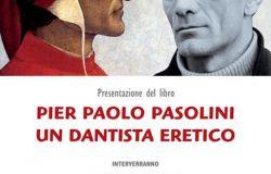"""""""Pier Paolo Pasolini, un dantista eretico"""": presentazione del saggio di Massimo Desideri"""