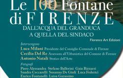 Le 100 Fontane di Firenze. Dall'acqua del Granduca a quella del Sindaco presidente consiglio comunale