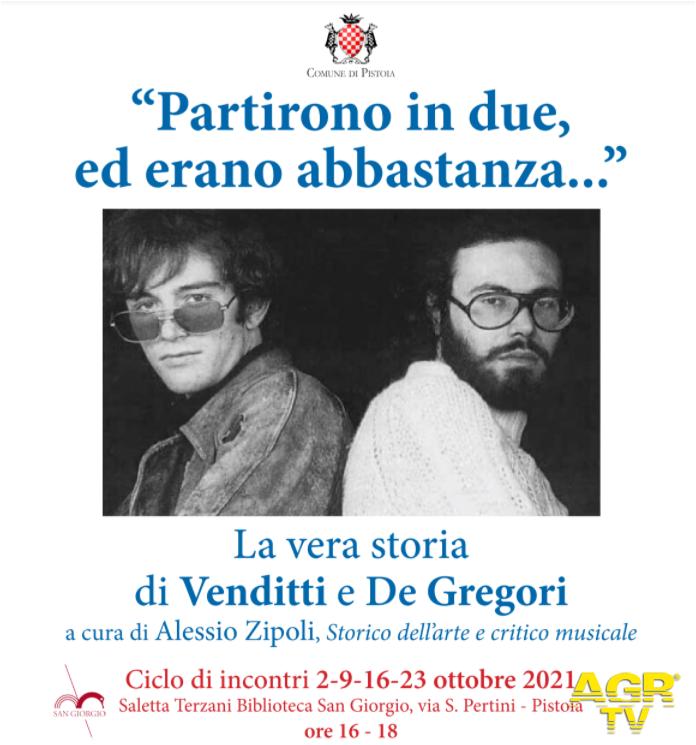 """Comune di Pistoia Pistoia. """"Partirono in due, ed erano abbastanza…"""": sabato il secondo incontro sul binomio Venditti-De Gregori"""