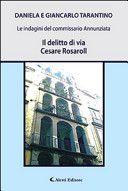 Il delitto di via Cesare Rosaroll, il nuovo giallo napoletano